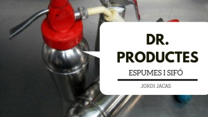 Dr Productes - Les espumes i el sifó