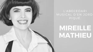 L'abecedari musical d'en Jordi Piqué - Mireille Mathieu