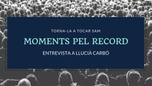 Moments pel Record - Llucià Carbó