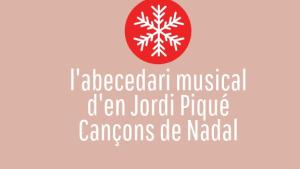 L'abecedari musical d'en Jordi Piqué - Especial nadal