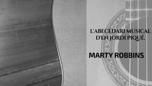 L'abecedari musical d'en Jordi Piqué - Marty Robbins