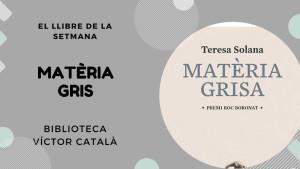 El llibre de la setmana - Matèria grisa (Teresa Solana)