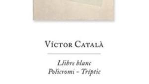 Reediten el poemari Llibre Blanc de Víctor Català