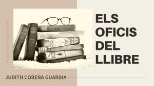 55. Els oficis del llibre - Marta Montañá