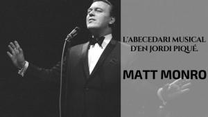 L'abecedari musical d'en Jordi Piqué - Matt Monro
