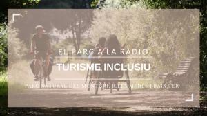 El Parc a la Ràdio - Turisme inclusiu