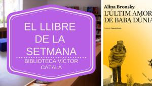 El llibre de la setmana - L'últim amor de Baba Dúnia (Alina Bronsky)