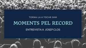 Moments pel Record - Josep Clos