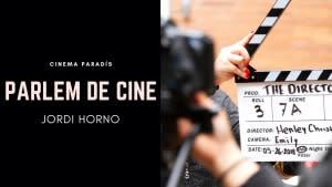 Parlem de Cine amb Jordi Horno 13/09/19