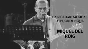 L'abecedari musical d'en Jordi Piqué - Miquel del Roig