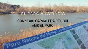 El Parc a la Ràdio - Connexió capçalera del riu i el parc