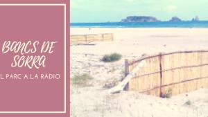 El Parc a la Ràdio - Bancs de sorra