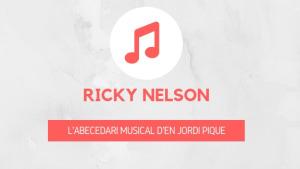 L'abecedari musical d'en Jordi Piqué - Ricky Nelson