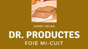 Dr. Productes - Foie mi-cuit