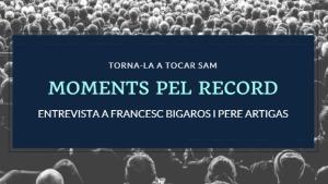Moments pel Record - Francesc Bigaros i Pere Artigas
