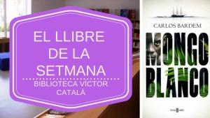 El llibre de la setmana - Mongo Blanco (Carlos Bardem)