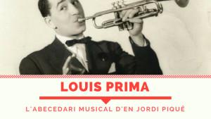 L'abecedari musical d'en Jordi Piqué - Louis Prima