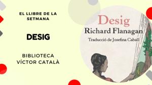 El llibre de la setmana - Desig (Richard Flanagan)