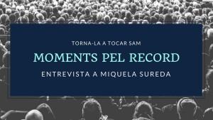 Moments pel Record - Miquela Sureda