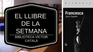 El llibre de la setmana - Francesca (Quim Español)