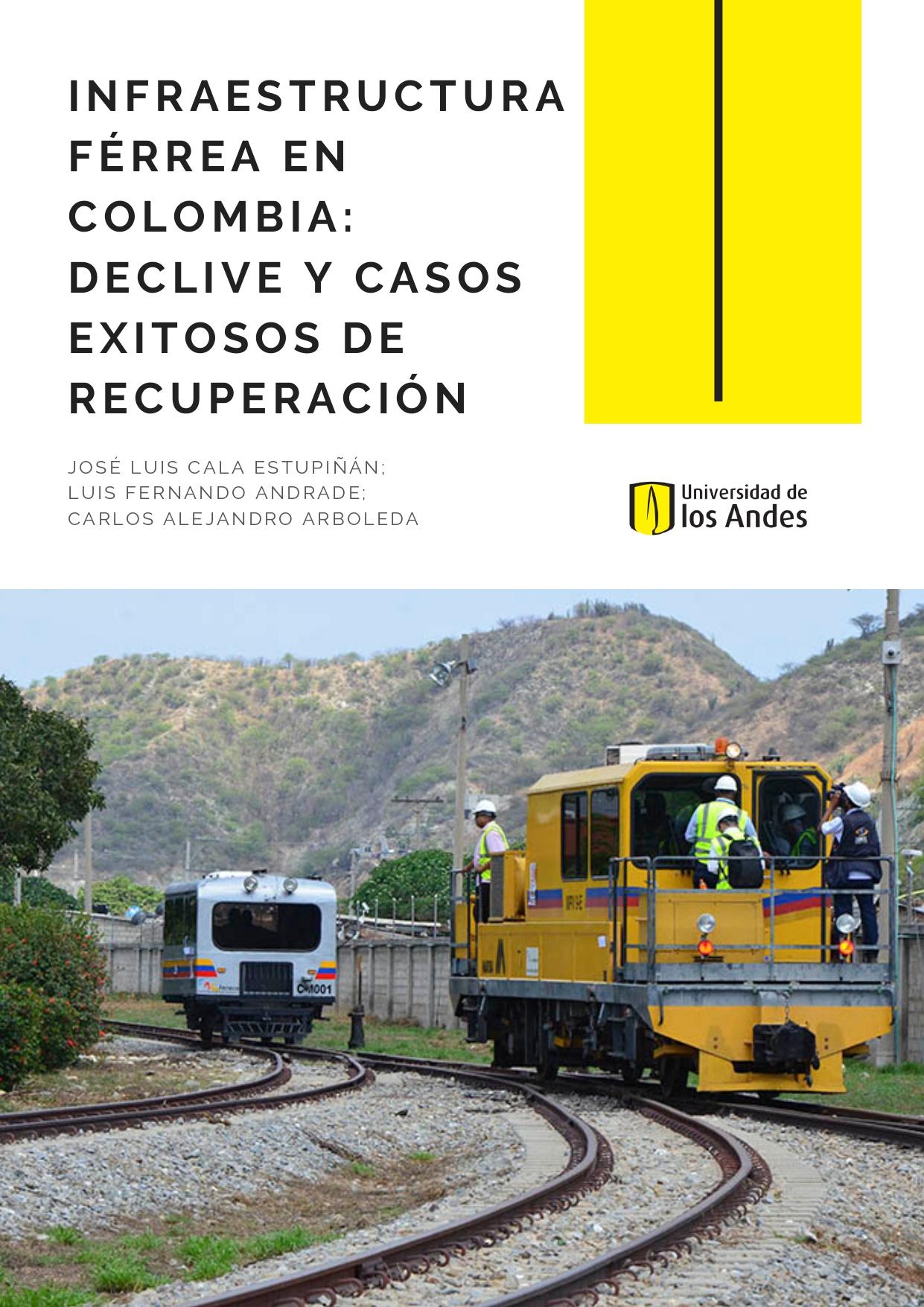 Infraestructura férrea en Colombia: declive y casos exitosos de recuperación