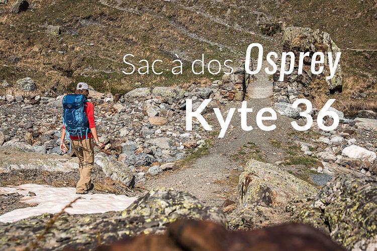 Test du sac à dos Osprey Kyte 36