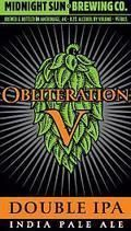 Midnight Sun Obliteration V - Imperial/Double IPA