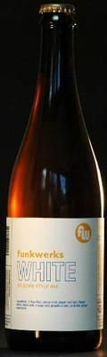 Funkwerks White &#40;- 2011&#41; - Belgian White &#40;Witbier&#41;