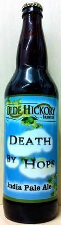 Olde Hickory Death by Hops - India Pale Ale &#40;IPA&#41;