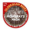 Oldershaw Mowbrays Mash - Bitter