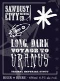 Sawdust City Long, Dark Voyage to Uranus - Imperial Stout