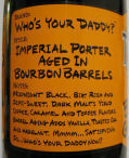 Tyranena BGW Whos Your Daddy? Bourbon Barrel-Aged Imperial Porter - Imperial/Strong Porter