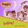 Dugges Bollox! - India Pale Ale &#40;IPA&#41;