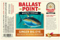 Ballast Point Double Ginger Big Eye IPA - India Pale Ale &#40;IPA&#41;