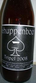 Schuppenboer Tripel 2008 - Abbey Tripel