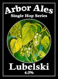 Arbor Single Hop Lubelski  - Golden Ale/Blond Ale
