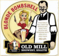 Old Mill Blonde Bombshell