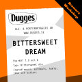 Dugges Bittersweet Dream - India Pale Ale (IPA)