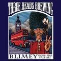 Three Heads Blimey English Style Pale Ale - English Pale Ale