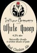 Tatton White Queen