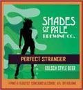 Shades of Pale Perfect Stranger K�lsch