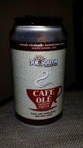 Due South Cafe Ole Espresso Porter