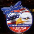 Loddon In Yer� Face!