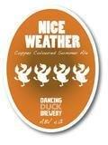 Dancing Duck Nice Weather