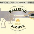 Lucky Town Ballistic Blonde Ale
