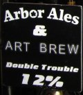 Arbor / Art Brew Double Trouble