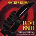 Short�s Love Knife - Belgian Ale