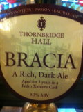 Thornbridge Bracia (Pedro Xim�nez Aged) - Traditional Ale