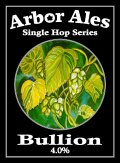 Arbor Single Hop Bullion