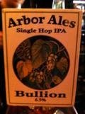 Arbor Single Hop IPA Bullion - India Pale Ale (IPA)